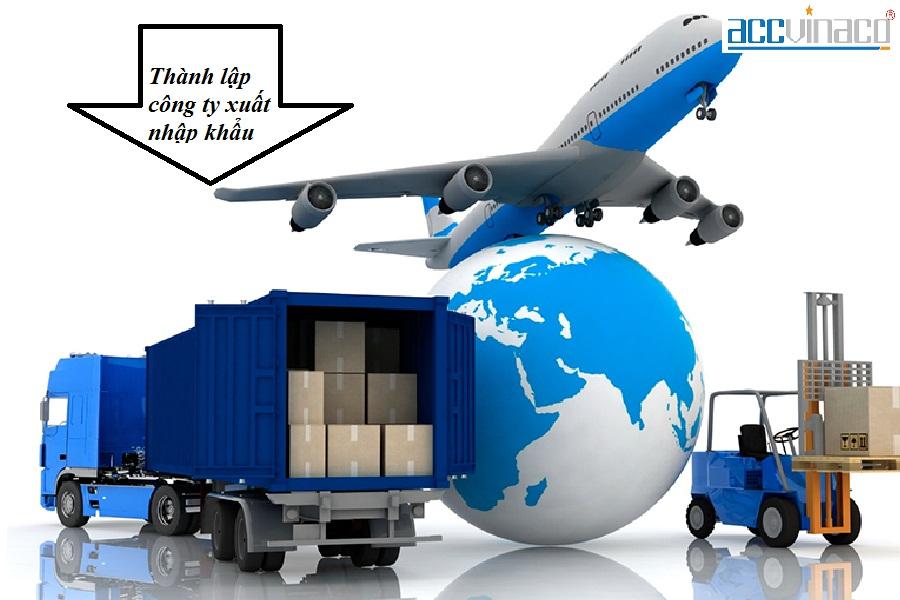 Thủ tục thành lập công ty xuất nhập khẩu