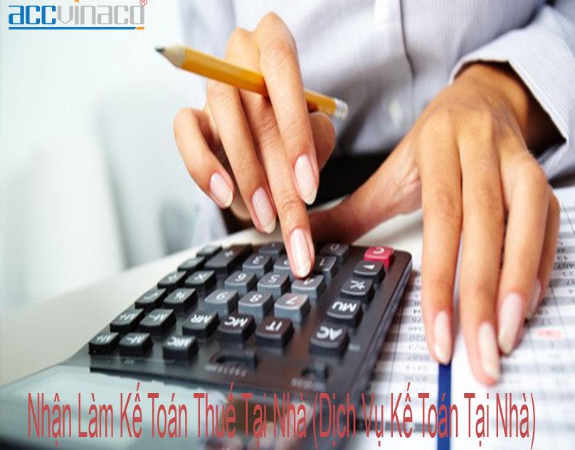 Nhận Làm Kế Toán Thuế Tại Nhà (Dịch Vụ Kế Toán Tại Nhà)