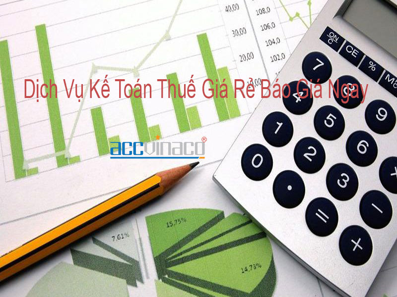 Dịch Vụ Kế Toán Thuế Giá Rẻ Báo Giá Ngay
